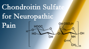 Chiropractic Care finds chondroitin sulfate to be an effective addition to the relieving care of sciatic nerve related neuropathic pain.