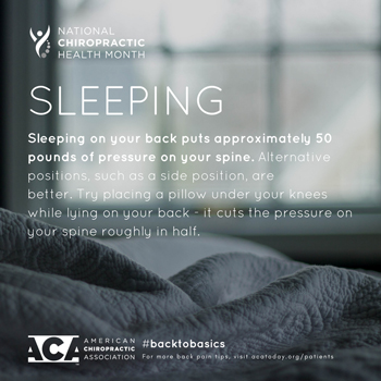 Chiropractic Care recommends putting a pillow under your knees when sleeping on your back.